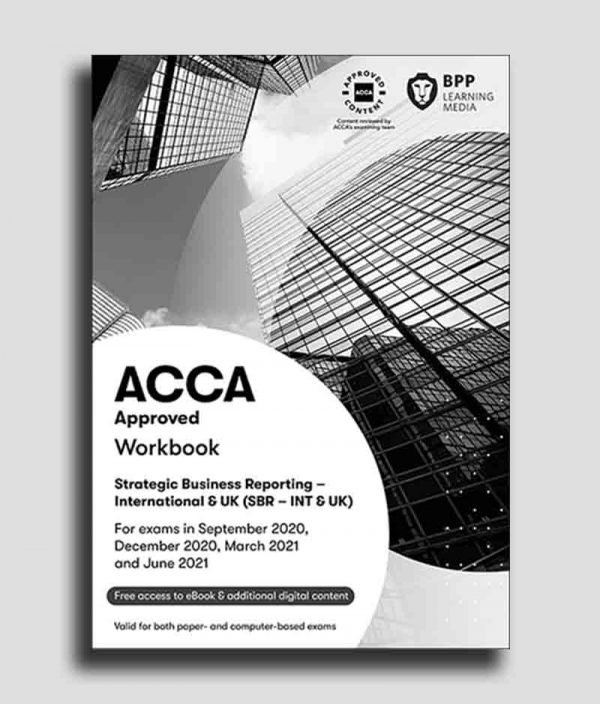 BPP ACCA Strategic Business Reporting (SBR) WorkBook 2020-2021