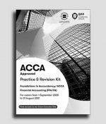 BPP ACCA F3 Knowledge Financial Accounting (FA) Practice and Revision Kit 2020-2021
