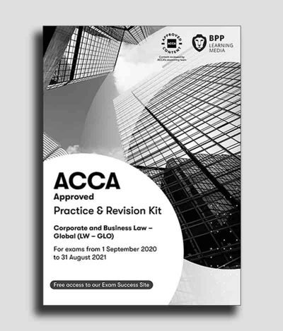 BPP ACCA F4 Corporate and Business Law (Global) Practice and Revision Kit 2020-2021