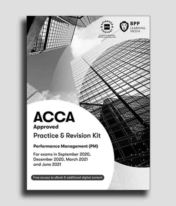 BPP ACCA F5 Performance Management (PM) Practice and Revision Kit 2020-2021