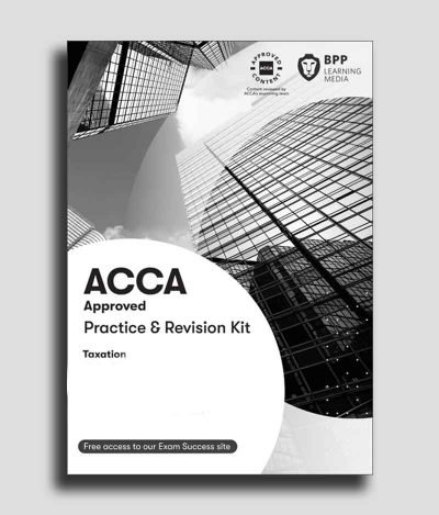 BPP ACCA F6 Taxation (TX) FA19 Practice and Revision Kit 2020-2021