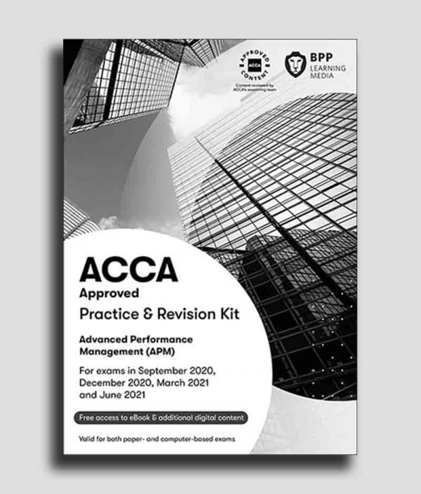 BPP ACCA P5 Advanced Performance Management (APM) Practice and Revision Kit 2020-2021