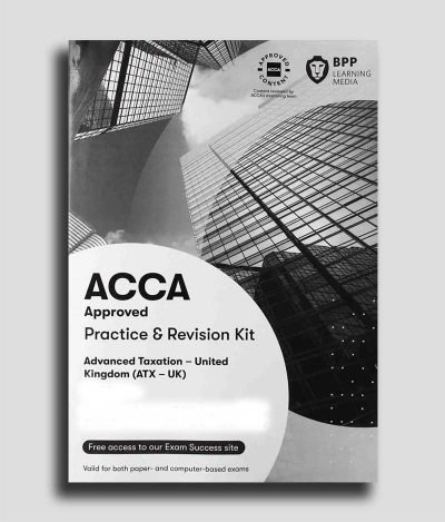 BPP ACCA P6 Advanced Taxation ATX FA19 Practice and Revision Kit 2020 2021