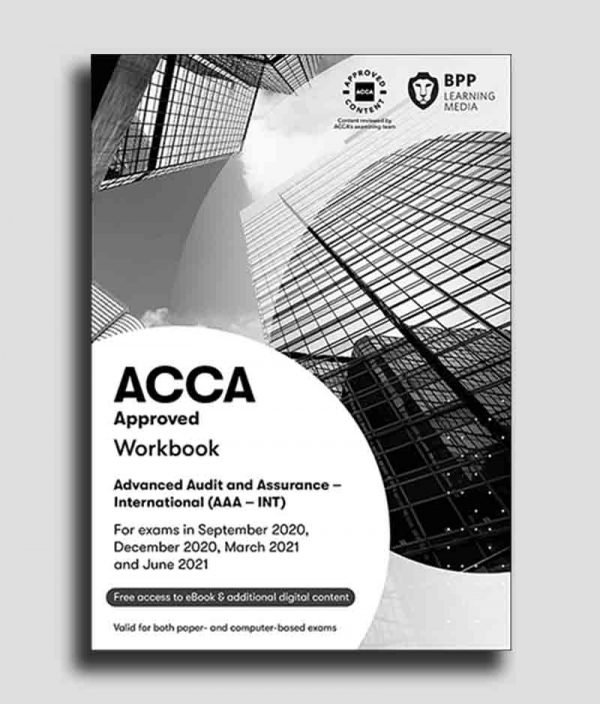 BPP ACCA P7 Advanced Audit & Assurance (AAA) INT WorkBook 2020-2021