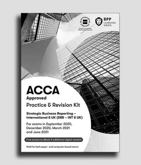 BPP ACCA Strategic Business Reporting (SBR) Practice and Revision Kit 2020-2021