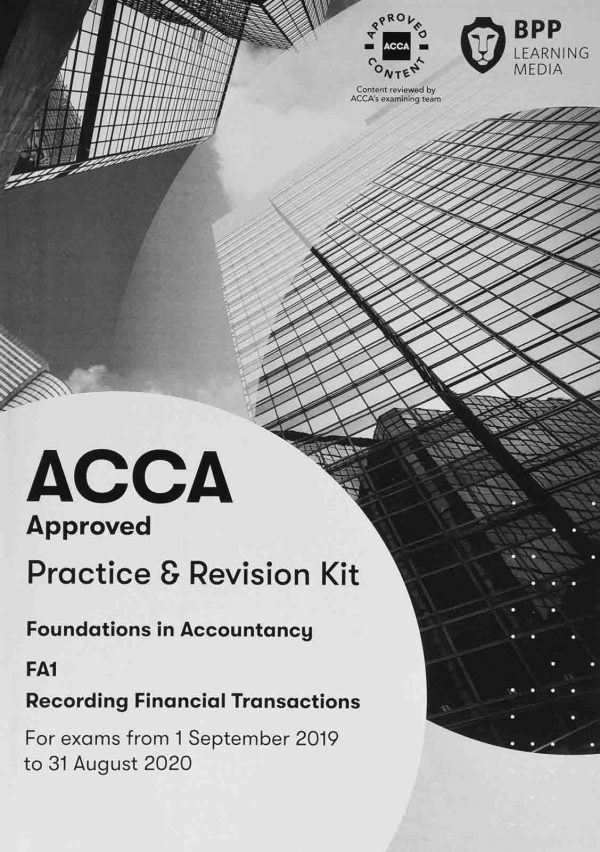 BPP FIA FA1 Recording Financial Transactions Practice & Revision Kit
