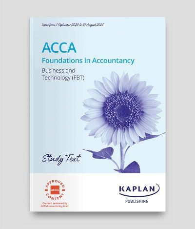 KAPLAN ACCA F1 Business and Technology (BT) Study Text 2020-2021