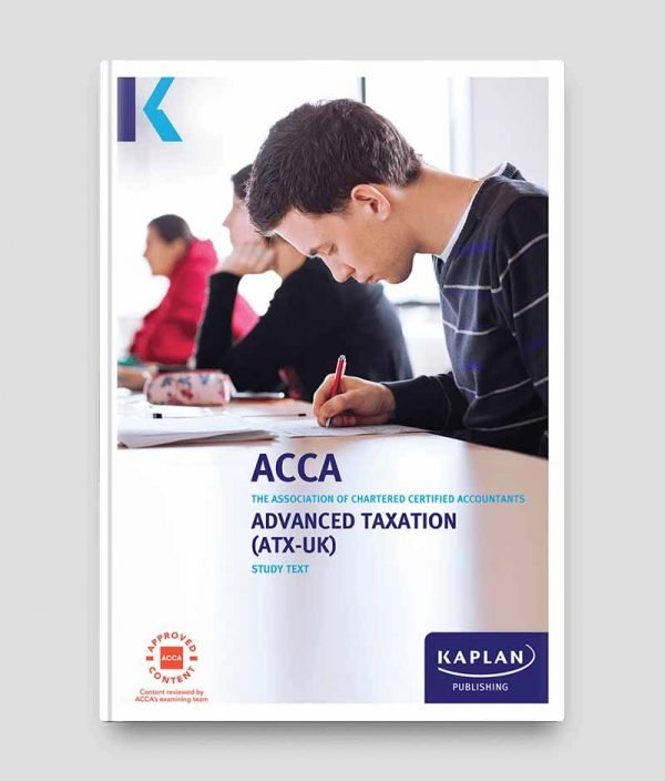 KAPLAN ACCA P6 Advanced Taxation Study Text (ATX) FA19 2020-2021
