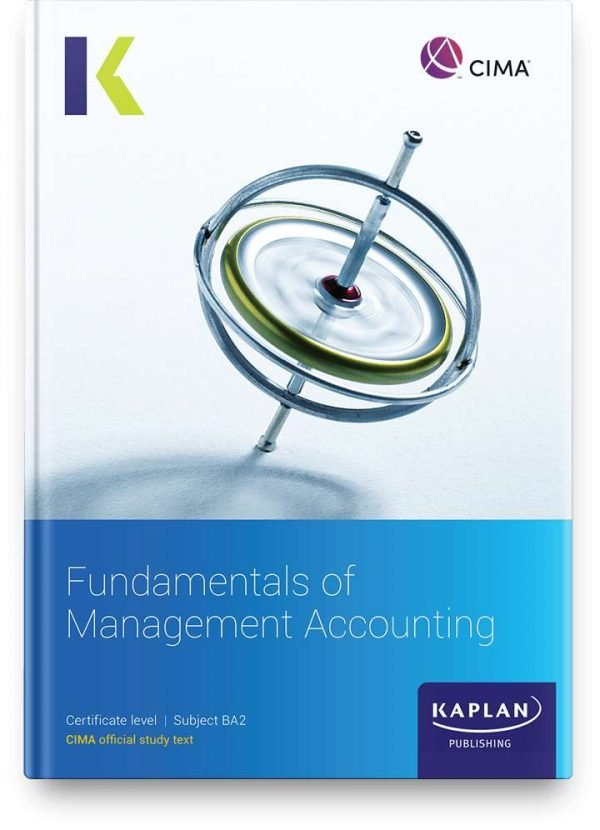 Kaplan CIMA Fundamentals of Management Accounting (BA2) Study Text