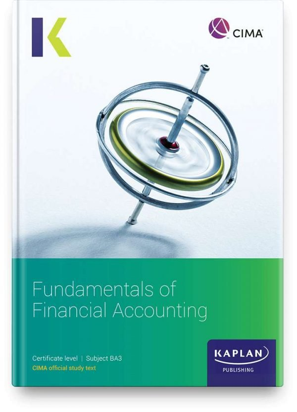 Kaplan CIMA Fundamentals of Financial Accounting Study Text (BA3)