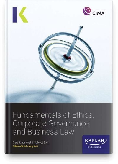 Kaplan CIMA Fundamentals of Ethics Governance and Law Study Text (BA4)