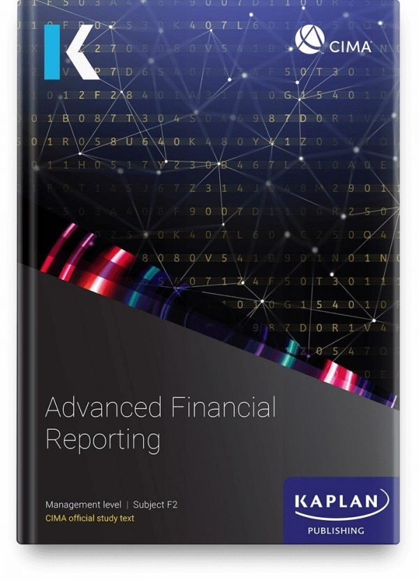Kaplan CIMA Advanced Financial Reporting (F2) Study Text