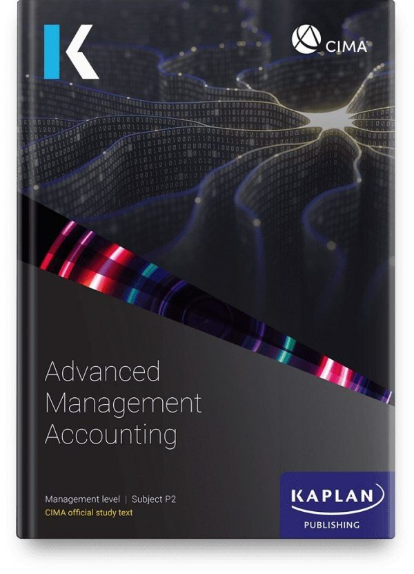 Kaplan CIMA Advanced Management Accounting (P2) Study Text