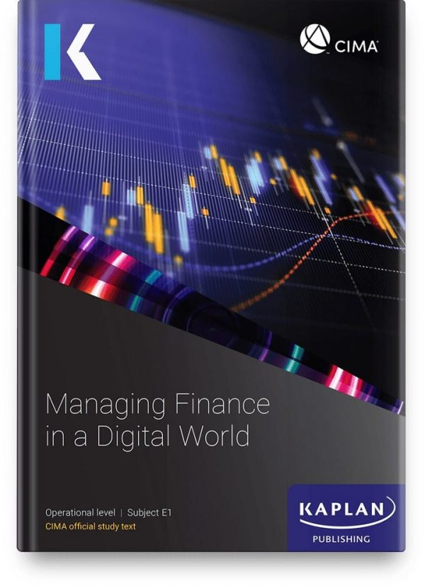 Kaplan CIMA Managing Finance in a Digital World (E1) Study Text