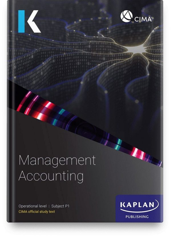Kaplan CIMA Management Accounting (P1) Study Text