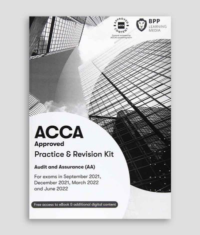 BPP ACCA AA Audit and Assurance Practice & Revision Kit 2021-2022