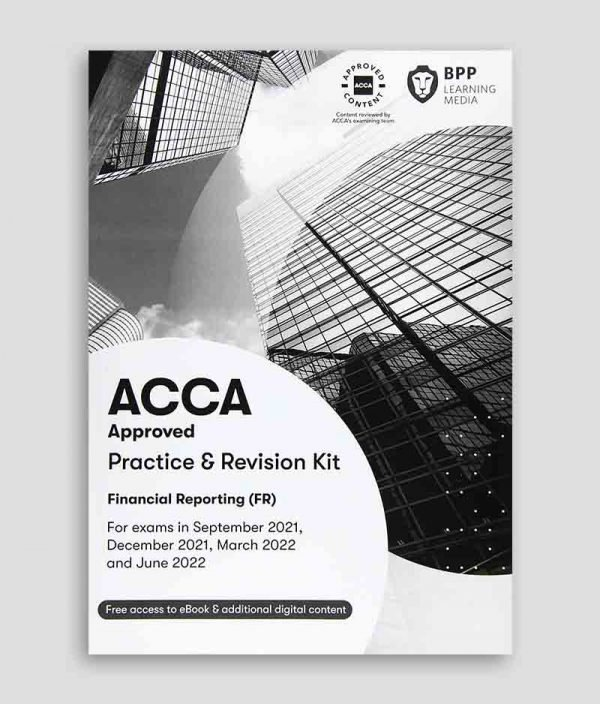 BPP ACCA FR Financial Reporting (International & UK) Practice & Revision Kit 2021-2022
