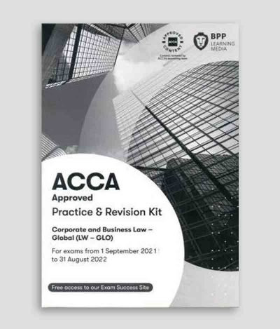 BPP ACCA LW Corporate and Business Law (Global) Practice & Revision Kit 2021-2022