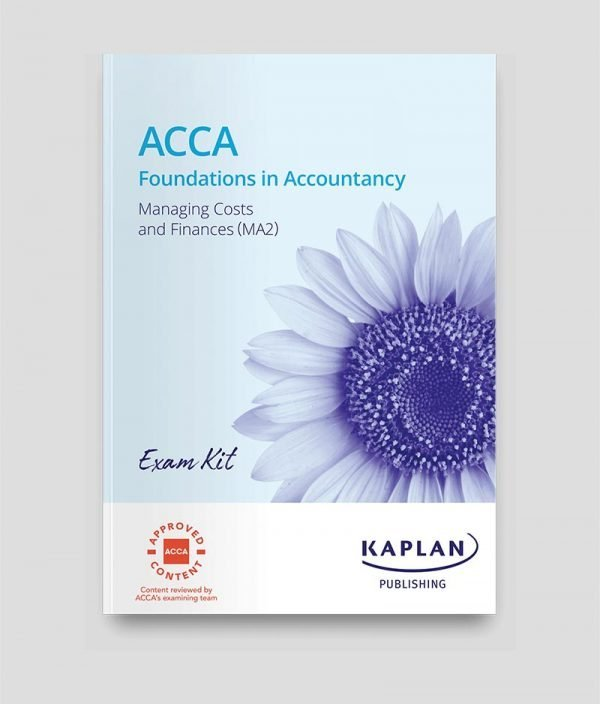 Kaplan FIA Managing Costs and Finance (MA2) Exam Kit 2020-2021